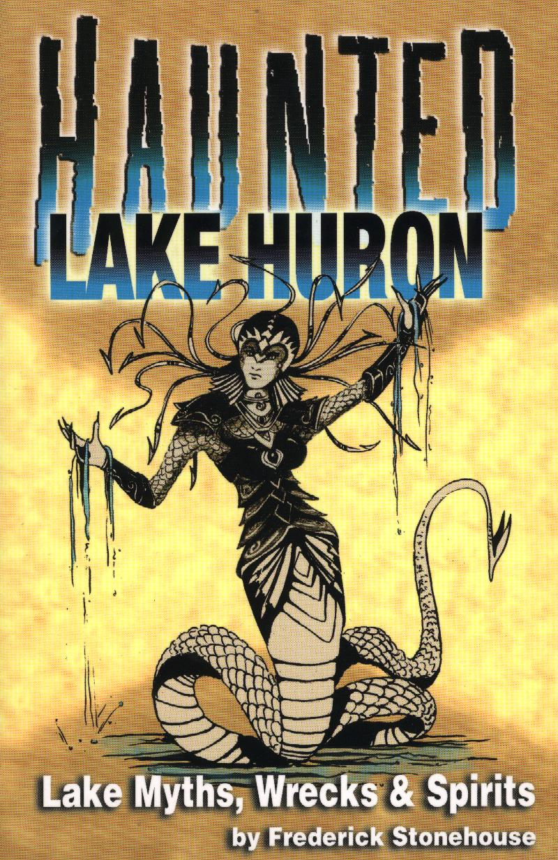 Haunted Lake Huron €� This Is A Continuation In Theme Of The Original  Haunted Lakes Books (haunted Lakes I And Ii And Haunted Lake Michigan) But  Focuses Only