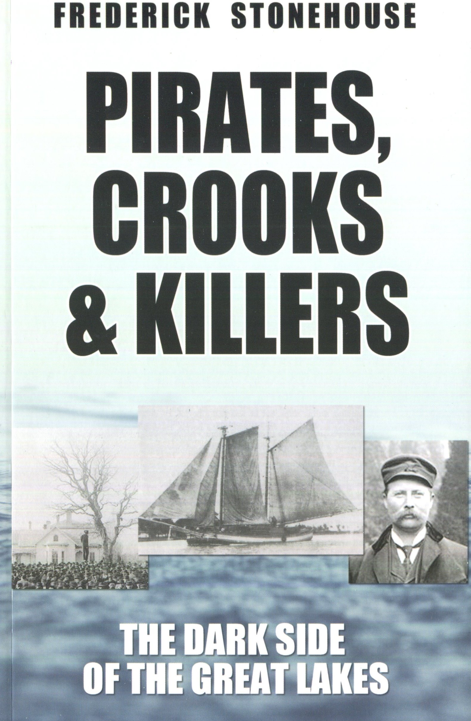 Pirates, Crooks And Killers; The Dark Side Of The Great Lakes €� Although  The Great Lakes Never Had Swashbuckling Pirates Like Those That Swept The  Caribbean